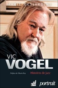 Marie Desjardins - Vic Vogel - Histoires de jazz.