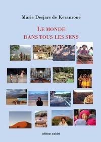 Téléchargements pdf gratuits de livres Le monde dans tous les sens par Marie Desjars de Keranrouë