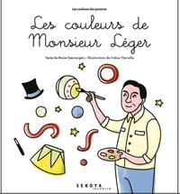 Marie Desmargers - Les couleurs de Monsieur Léger.