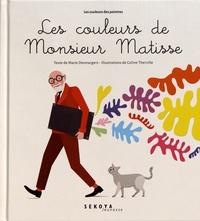 Marie Desmargers et Coline Therville - Les couleurs de Monsieur Matisse.