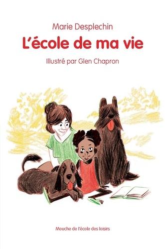Marie Desplechin et Glen Chapron - L'école de ma vie.