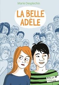 Marie Desplechin - La Belle Adèle.