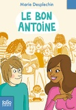 Marie Desplechin - Le bon Antoine.