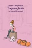 Marie Desplechin - Le journal d'Aurore Tome 2 : Toujours fâchée.