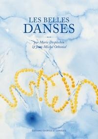 Marie Desplechin et Jean-Michel Othoniel - Les belles danses.