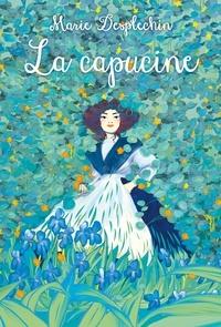 Marie Desplechin - Les filles du siècle  : La capucine.