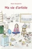 Marie Desplechin - Ma vie d'artiste.