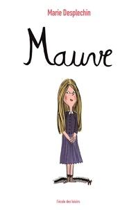 Marie Desplechin - Mauve.