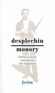 Marie Desplechin et Jacques Monory - Parfois je meurs mais jamais très longtemps.