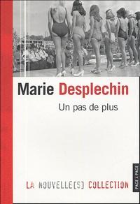 Marie Desplechin - Un pas de plus.