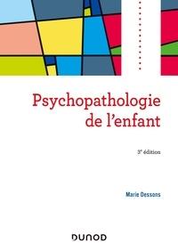 Marie Dessons - Psychopathologie de l'enfant - 3e éd..
