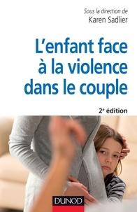 Karen Sadlier et Marie Desurmont - L'enfant face à la violence dans le couple - 2e éd..