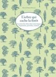 Marie Deveaux et Hubert Deveaux - L'arbre qui cache la forêt - Les mots des arbres dans notre langue. Expressions, proverbes, citations.