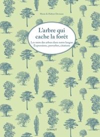 Larbre qui cache la forêt - Les mots des arbres dans notre langue. Expressions, proverbes, citations.pdf