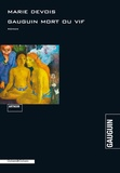 Marie Devois - Gauguin mort ou vif.