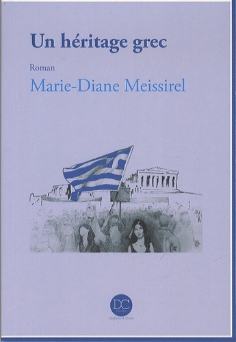 Marie-Diane Meissirel - Un héritage grec.