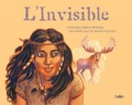 Marie Diaz et Bruno Pilorget - L'Invisible - Contes des Indiens Mi'kmaq.