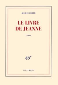 Marie Didier - Le livre de Jeanne.