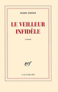 Marie Didier - Le veilleur infidèle.