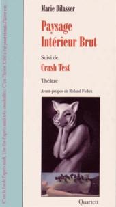 Marie Dilasser - Paysage intérieur brut - Suivi de Crash Test.