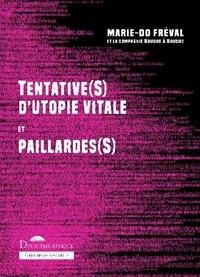 Marie-Do Fréval - Tentative(s) d'utopie vitale et paillarde(s).