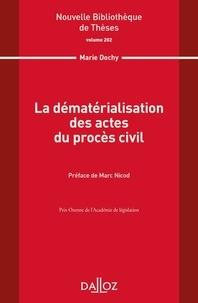 Marie Dochy - La dématérialisation des actes du procès civil.