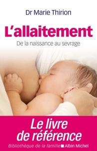 Marie Docteur Thirion et Marie Thirion - L'Allaitement - De la naissance au sevrage.