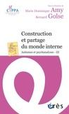 Marie Dominique Amy et Bernard Golse - Autismes et psychanalyses - Tome 3, Construction et partage du monde interne.