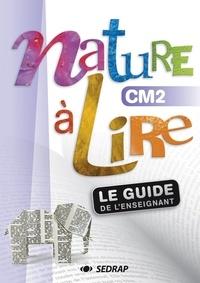 Marie-Dominique Andreani - Nature à lire CM2 - Le guide de l'enseignant.