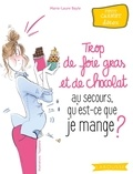 Marie-Dominique Bayle - Trop de foie gras et de chocolat au secours, qu'est-ce que je mange ?.