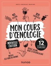 Marie-Dominique Bradford - Mon cours d'oenologie - 2e éd. - En 12 semaines chrono.