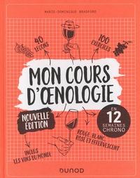 Marie-Dominique Bradford - Mon cours d'oenologie - En 12 semaines chrono.