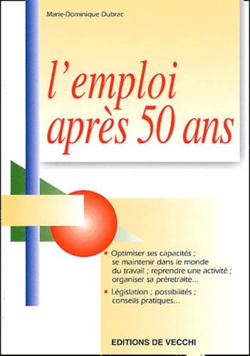 Marie-Dominique Dubrac - L'emploi après 50 ans.