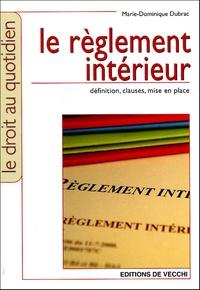 Marie-Dominique Dubrac - Le règlement intérieur.