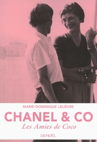 Marie-Dominique Lelièvre - Chanel & co : les amies de Coco.