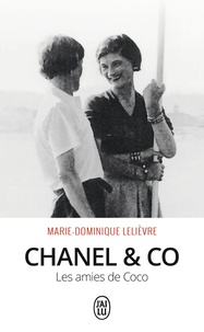 Marie-Dominique Lelièvre - Chanel & Co - Les amies de Coco.