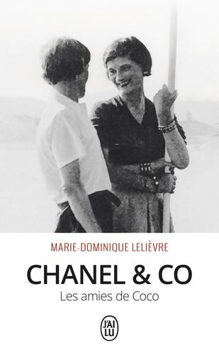 Marie-Dominique Lelièvre - Chanel & Co - Les amies de Coco.