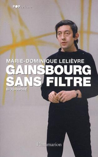 Marie-Dominique Lelièvre - Gainsbourg sans filtre.