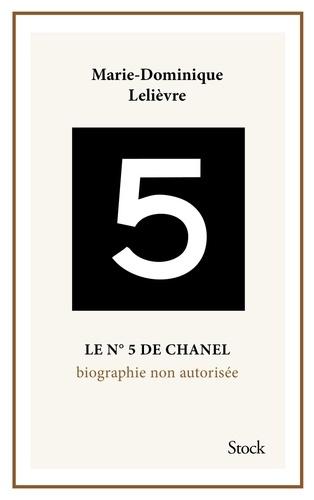 Le N 5 De Chanel Biographie Non Autorisee Grand Format