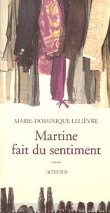 Marie-Dominique Lelièvre - Martine fait du sentiment.