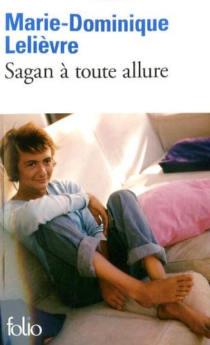 Marie-Dominique Lelièvre - Sagan à toute allure.