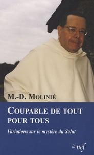 Marie-Dominique Molinié - Coupable de tout pour tous - Variations sur le mystère du Salut.