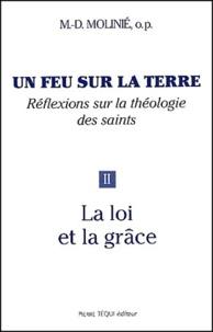 Marie-Dominique Molinié - Un feu sur la terre - Tome 2, La loi et la grâce.