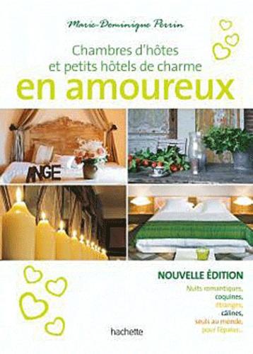 Marie-Dominique Perrin - Chambres d'hôtes en amoureux - 108 maisons d'hôtes et petits hôtels en France.
