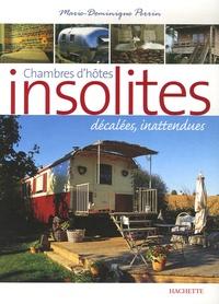 Marie-Dominique Perrin et Christophe Valentin - Chambres d'hôtes insolites - 120 Maisons d'hôtes et hôtels de charme en France.