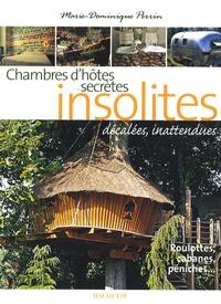 Marie-Dominique Perrin - Chambres d'hôtes insolites - 120 Maisons d'hôtes et hôtels de charme en France.