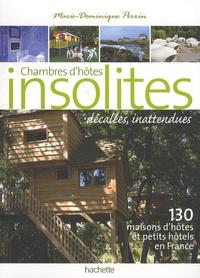 Marie-Dominique Perrin - Chambres d'hôtes insolites - 130 maisons d'hôte et hôtels de charme en France.