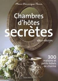 Marie-Dominique Perrin - Chambres d'hôtes secrètes.