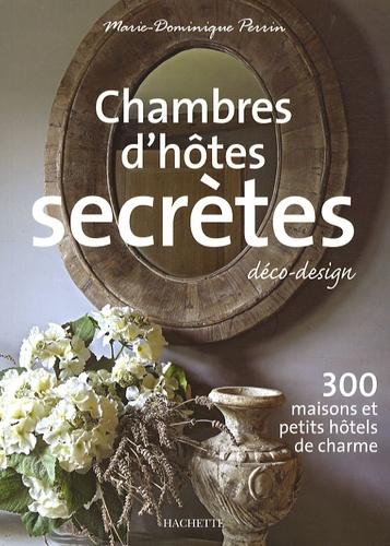 Chambres d'hôtes secrètes  Edition 2008-2009