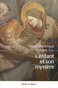 Marie-Dominique Philippe - L'enfant et son mystère.